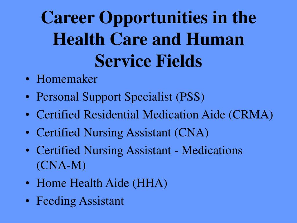 Career Opportunities in the Health Care and Human Service Fields