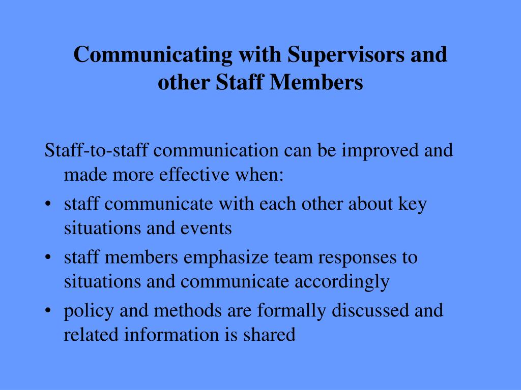 Communicating with Supervisors and other Staff Members