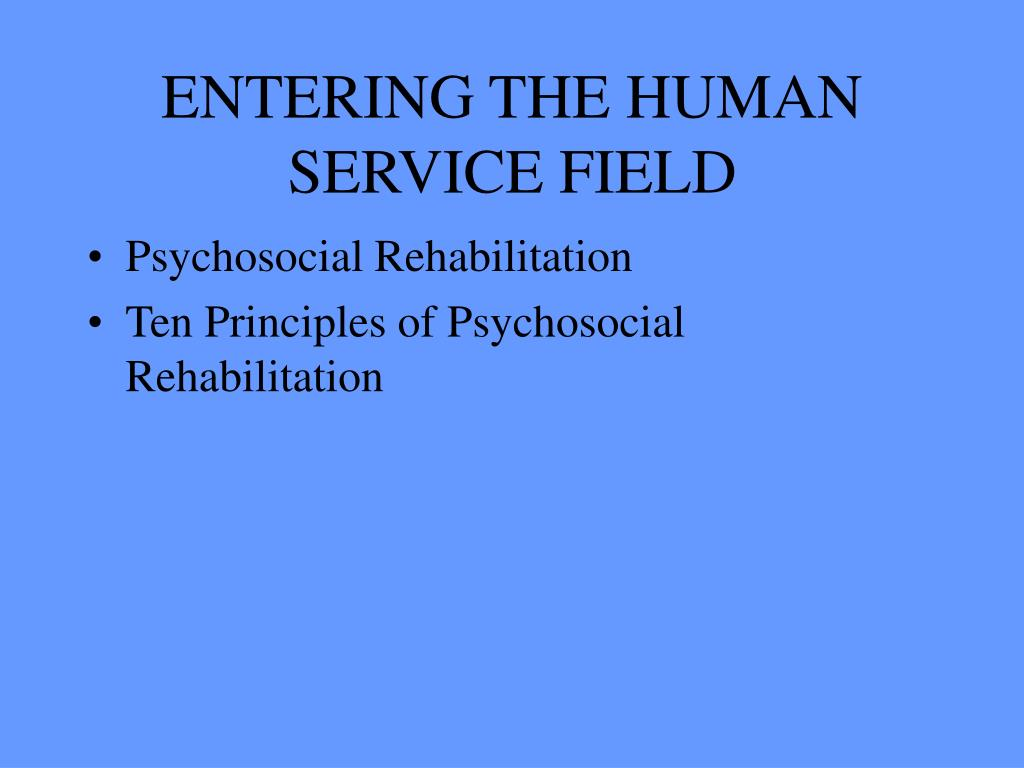 ENTERING THE HUMAN SERVICE FIELD