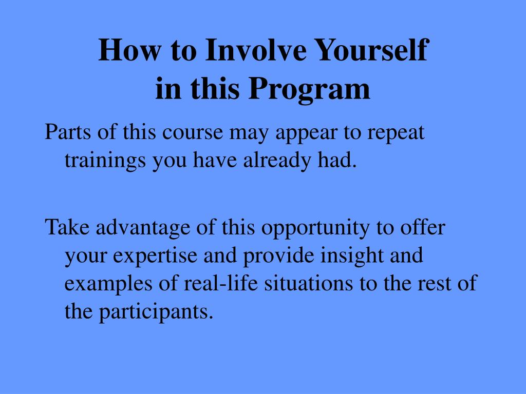 How to Involve Yourself