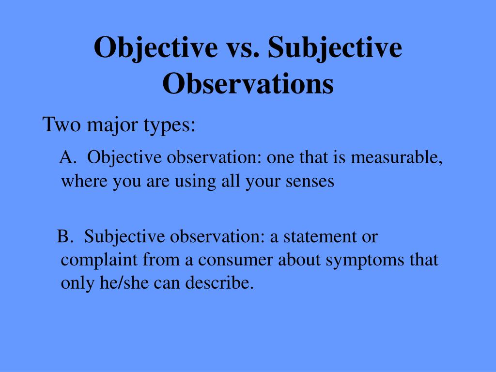 Objective vs. Subjective Observations