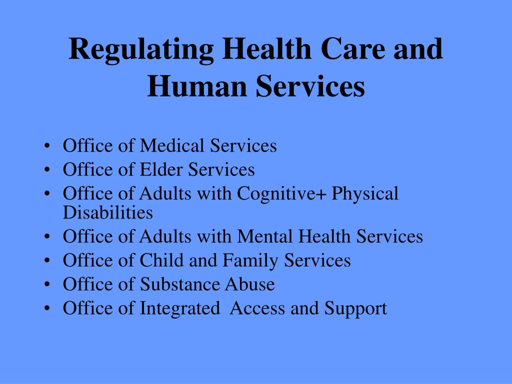 Regulating Health Care and Human Services