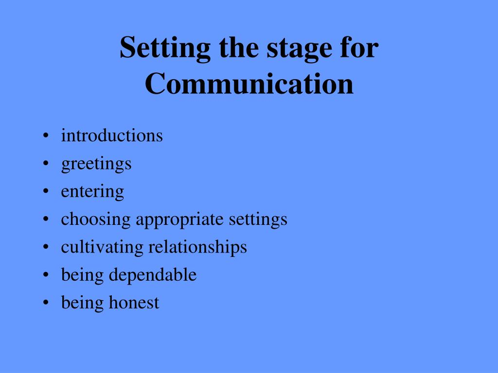 Setting the stage for Communication