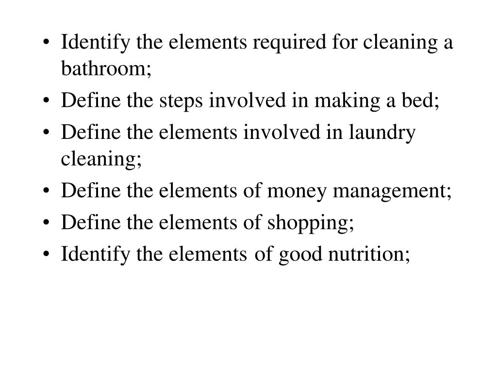 Identify the elements required for cleaning a bathroom;