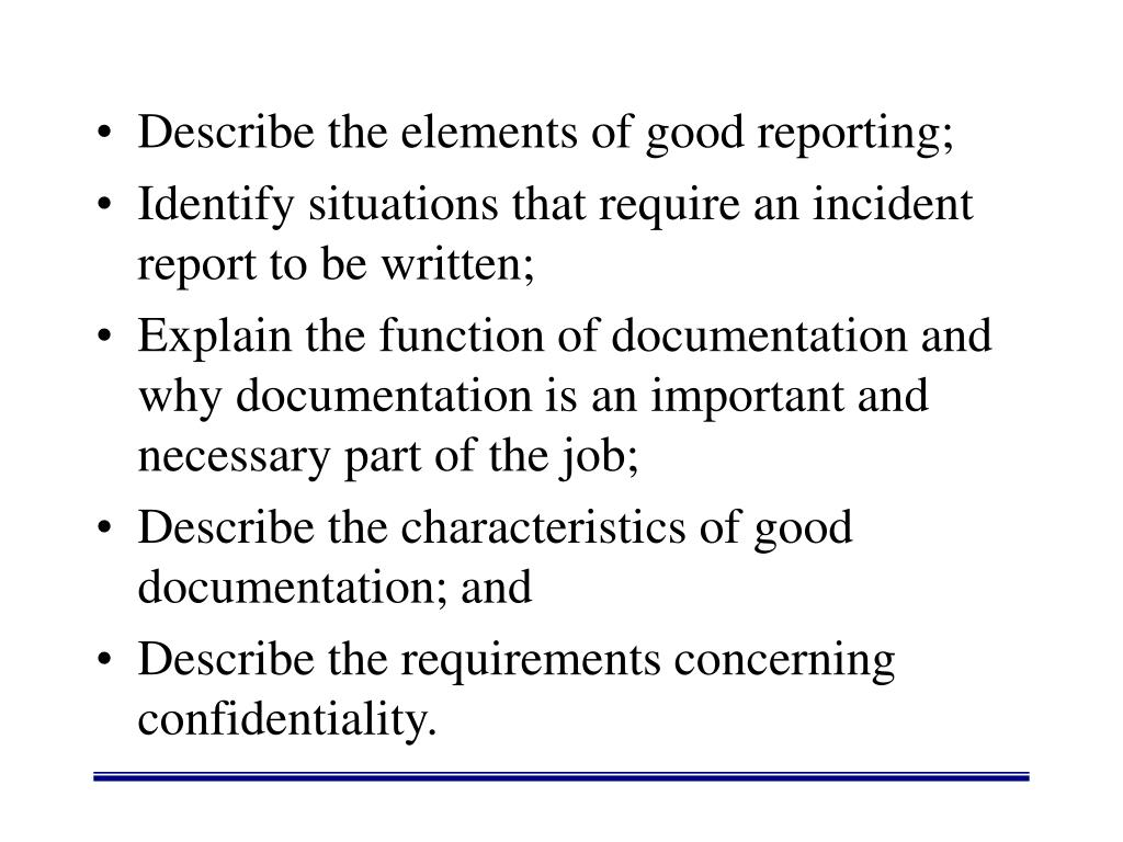 Describe the elements of good reporting;