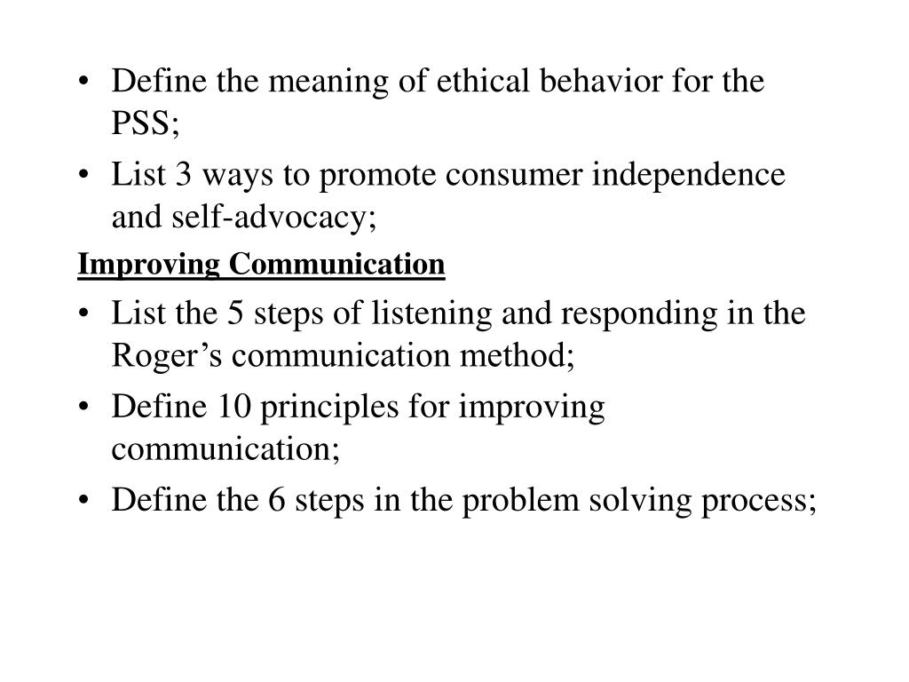 Define the meaning of ethical behavior for the PSS;