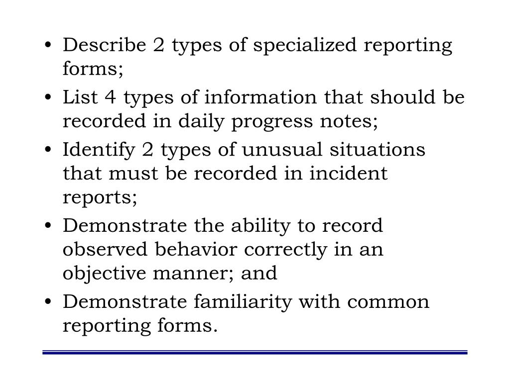 Describe 2 types of specialized reporting forms;
