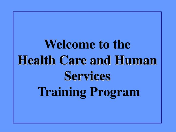 Welcome to the health care and human services training program