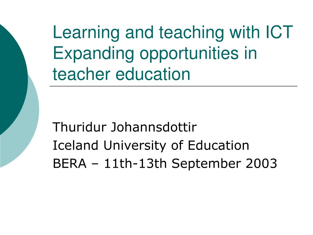 learning and teaching with ict expanding opportunities in teacher education l.