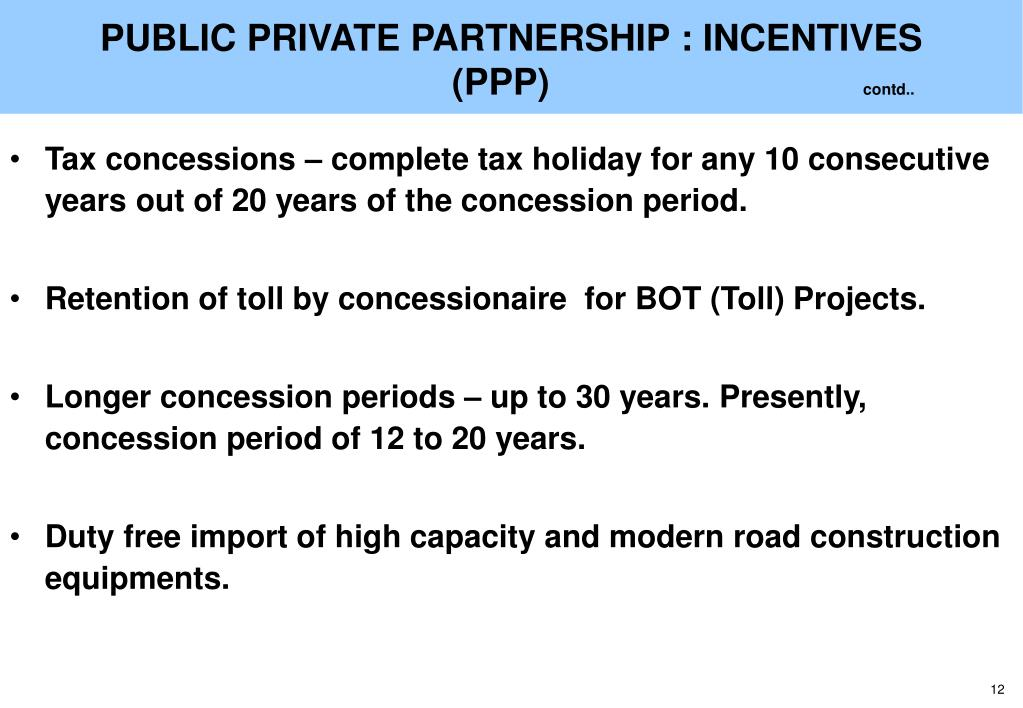 PUBLIC PRIVATE PARTNERSHIP : INCENTIVES                   (PPP)