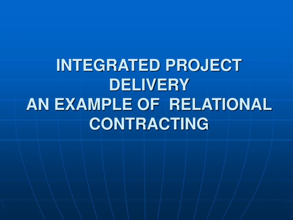 integrated project delivery an example of relational contracting l.