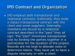 ipd contract and organization