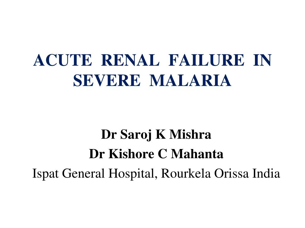 ACUTE  RENAL  FAILURE  IN SEVERE  MALARIA
