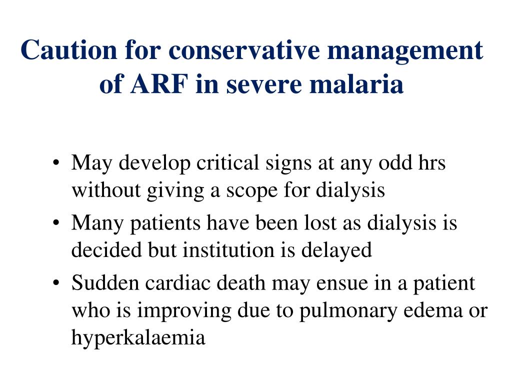 Caution for conservative management of ARF in severe malaria