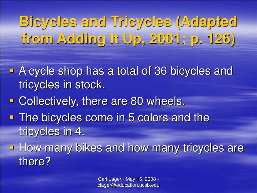 Bicycles and Tricycles (Adapted from Adding It Up, 2001; p. 126)