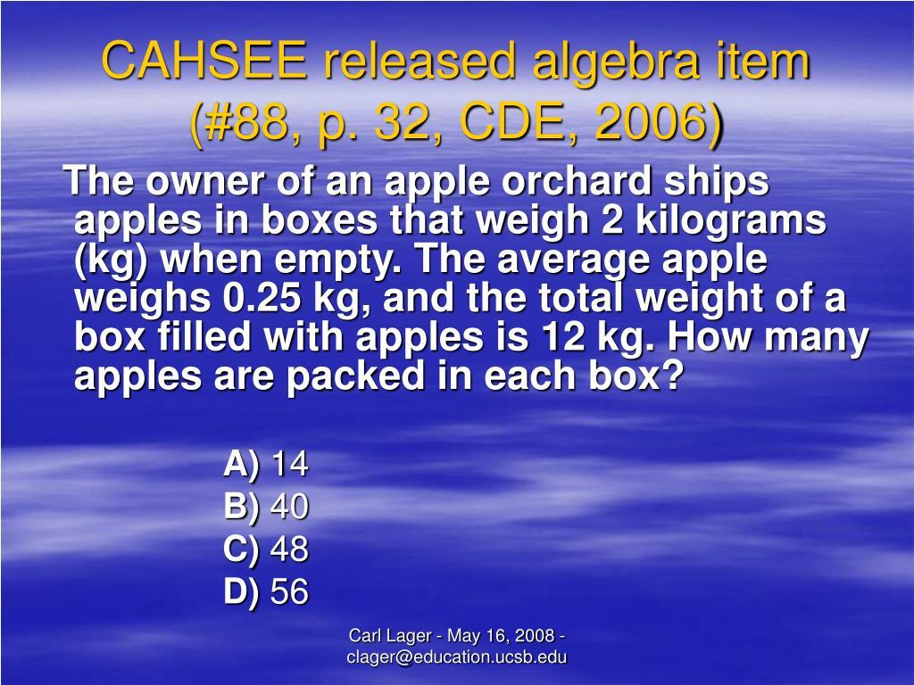 CAHSEE released algebra item (#88, p. 32, CDE, 2006)