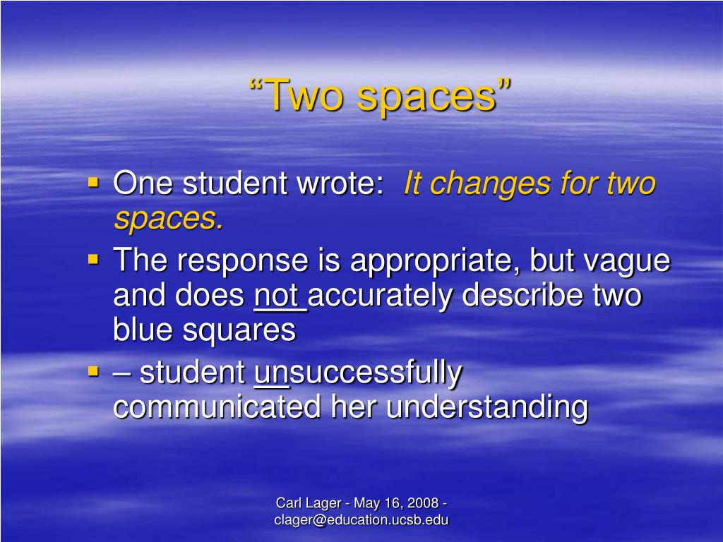 """""""Two spaces"""""""