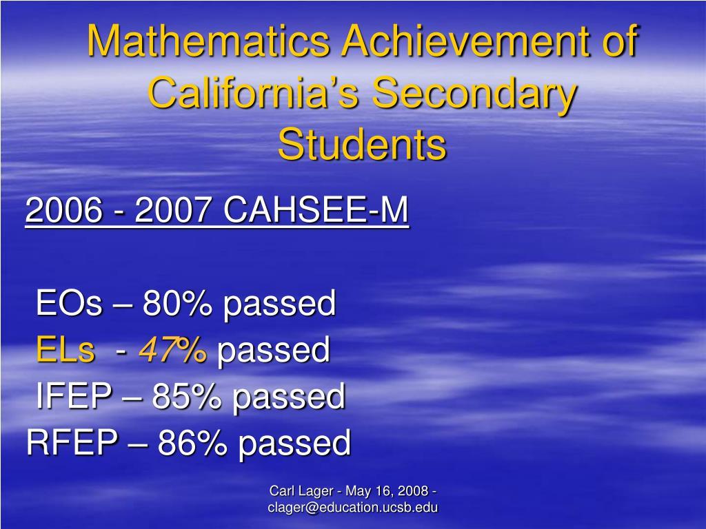 Mathematics Achievement of California's Secondary Students