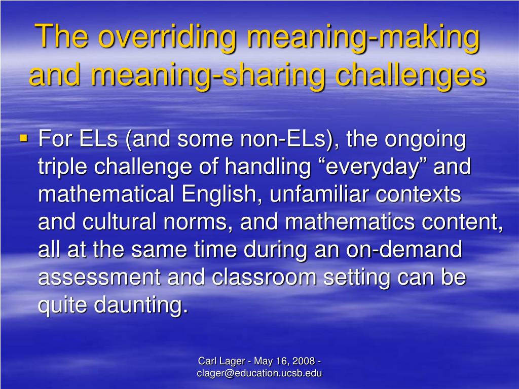The overriding meaning-making and meaning-sharing challenges