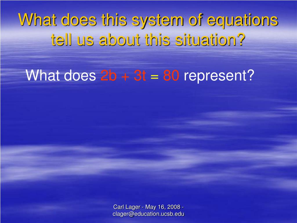 What does this system of equations tell us about this situation?