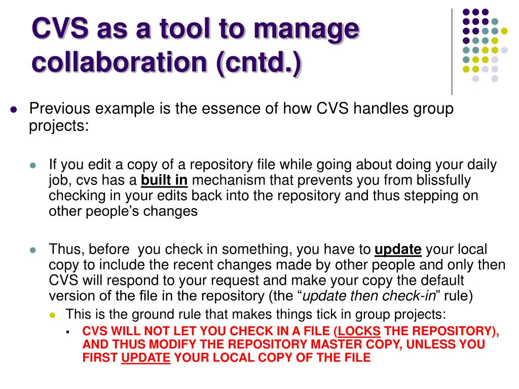 CVS as a tool to manage collaboration (cntd.)