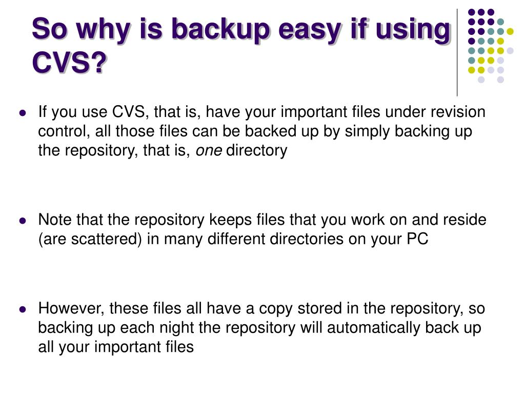 So why is backup easy if using CVS?