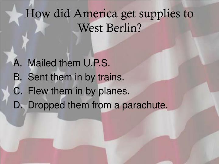 How did america get supplies to west berlin