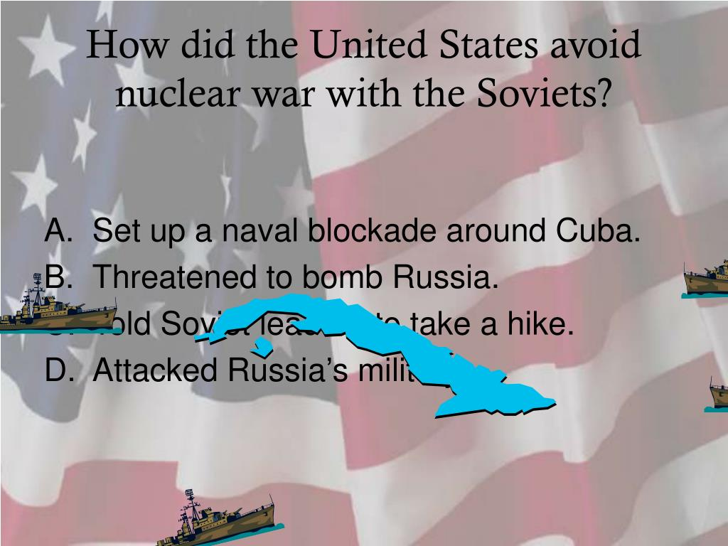How did the United States avoid nuclear war with the Soviets?