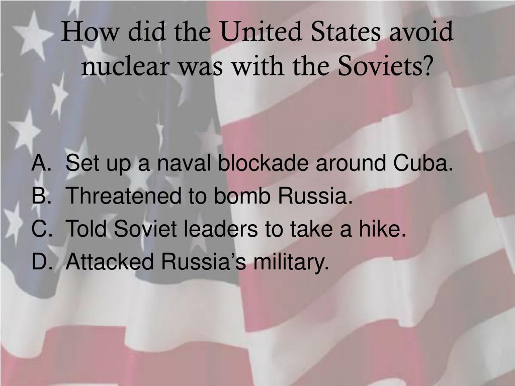 How did the United States avoid nuclear was with the Soviets?
