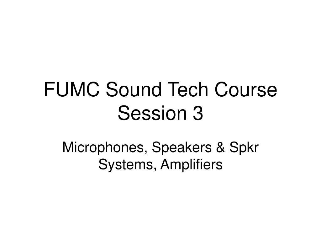 fumc sound tech course session 3 l.