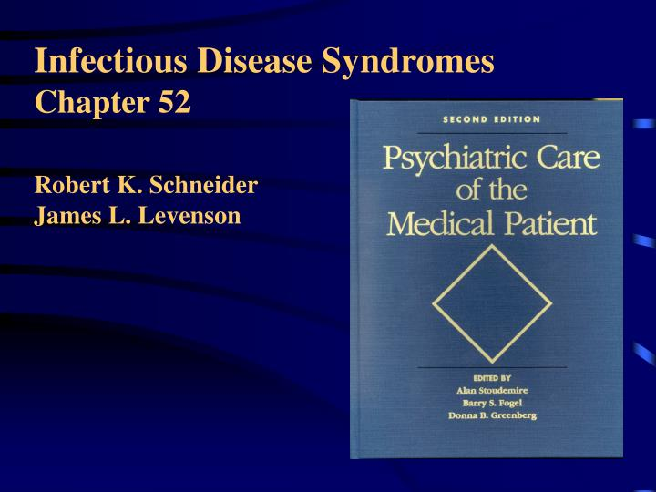 Infectious disease syndromes chapter 52 robert k schneider james l levenson