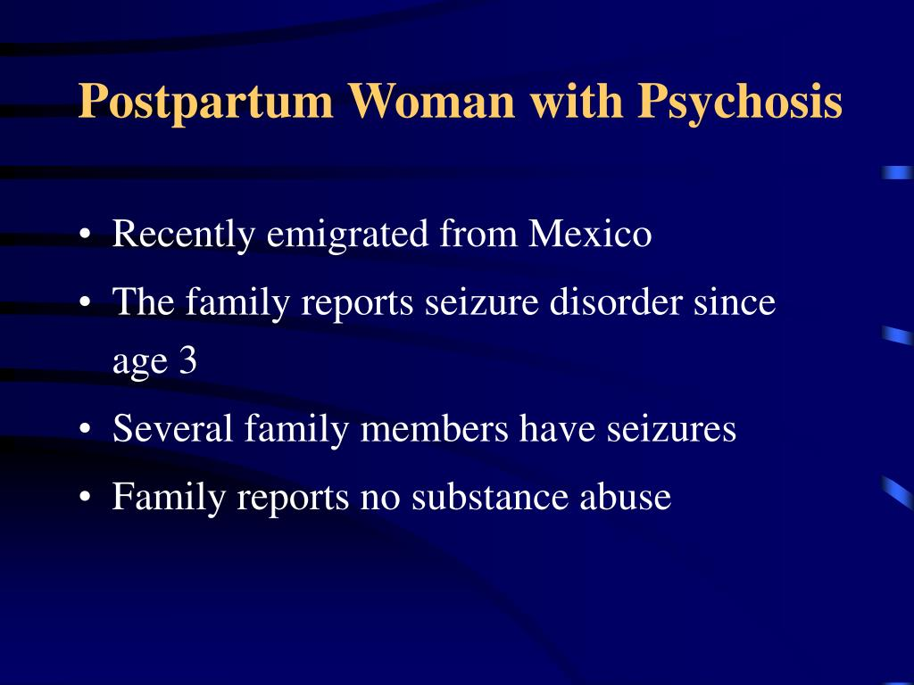 Postpartum Woman with Psychosis