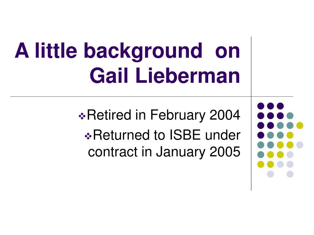 A little background  on Gail Lieberman