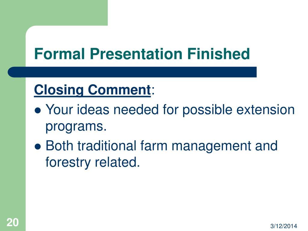 Formal Presentation Finished