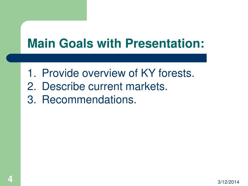 Main Goals with Presentation: