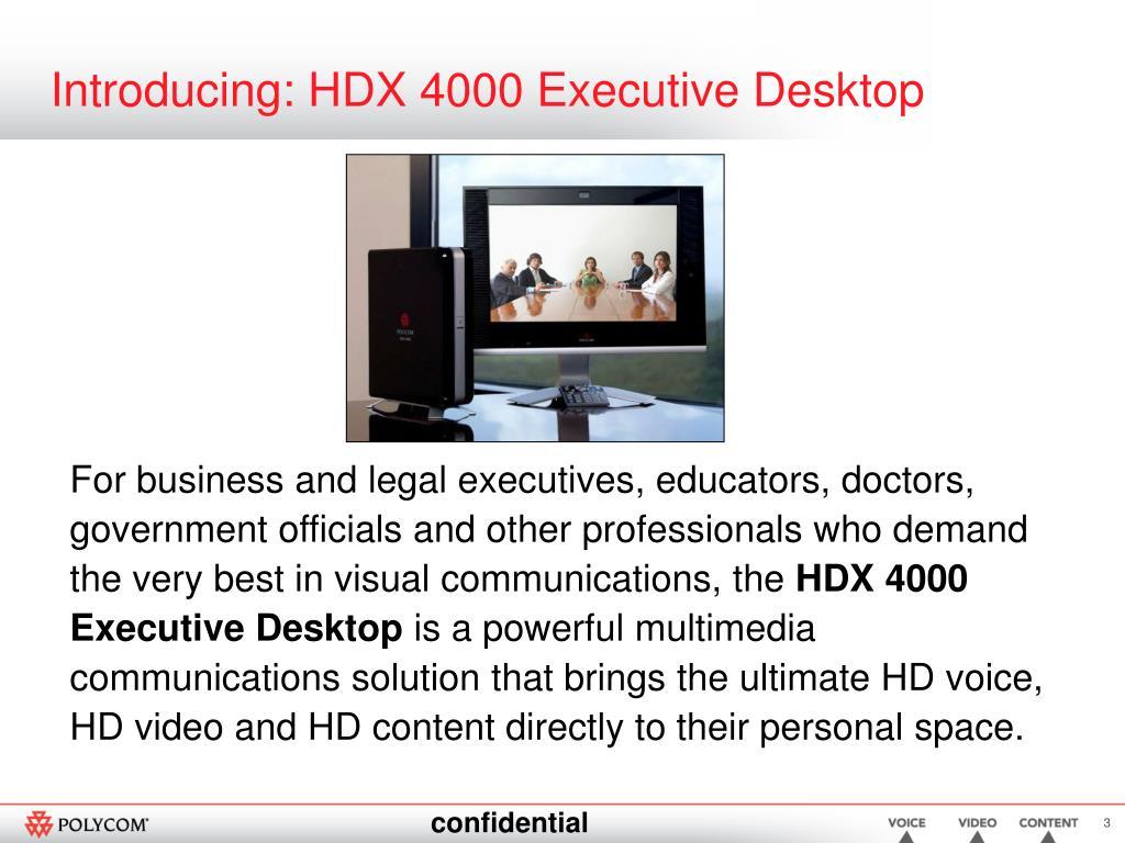 Introducing: HDX 4000 Executive Desktop