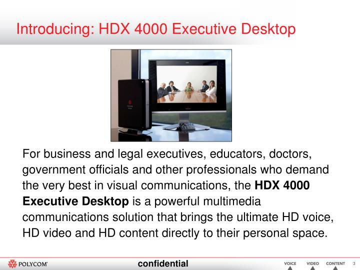 Introducing hdx 4000 executive desktop