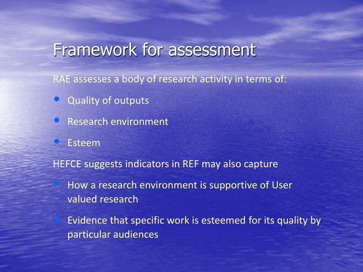 Framework for assessment