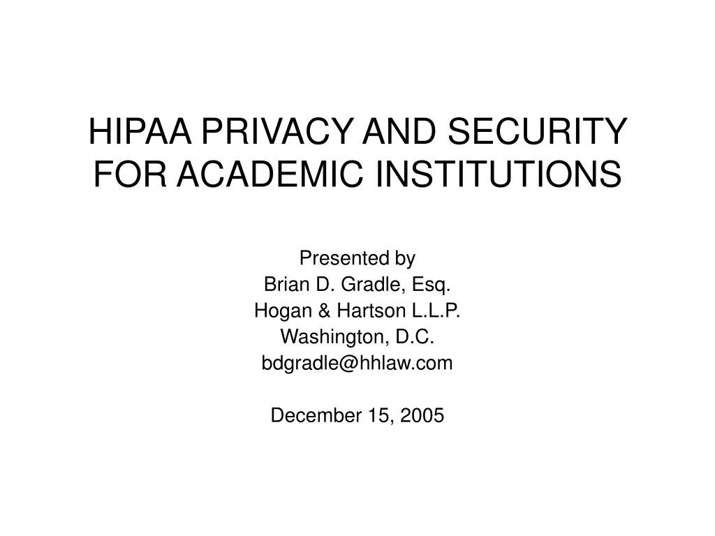 HIPAA PRIVACY AND SECURITY FOR ACADEMIC INSTITUTIONS