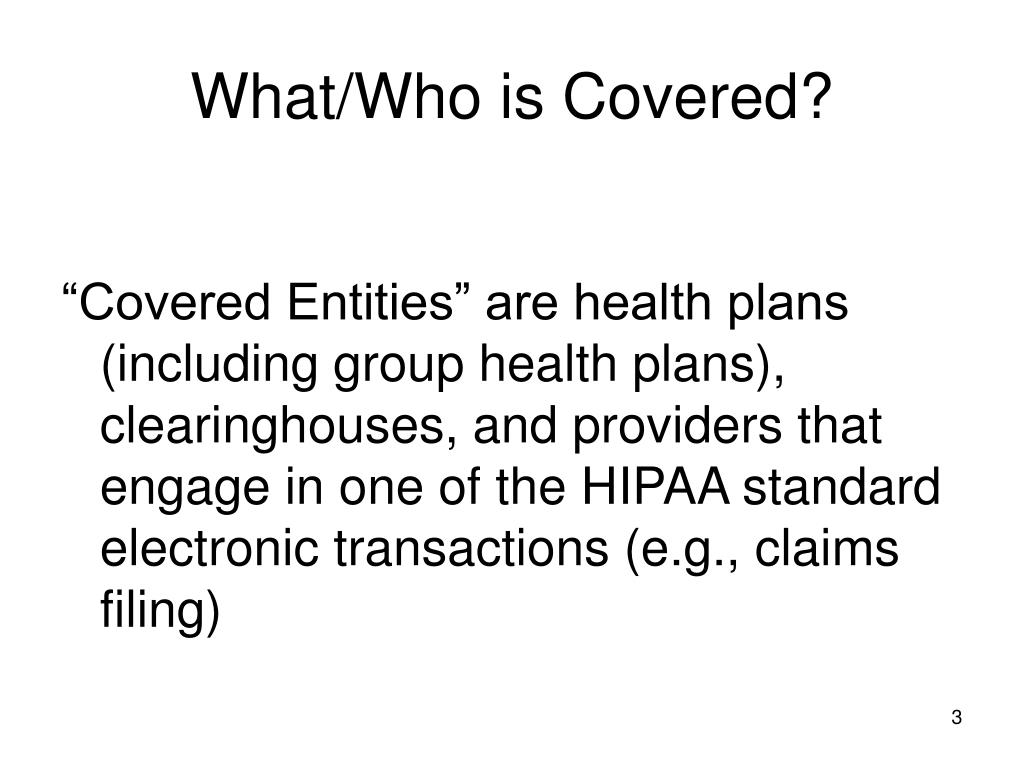 What/Who is Covered?