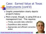 case earned value at texas instruments cont d