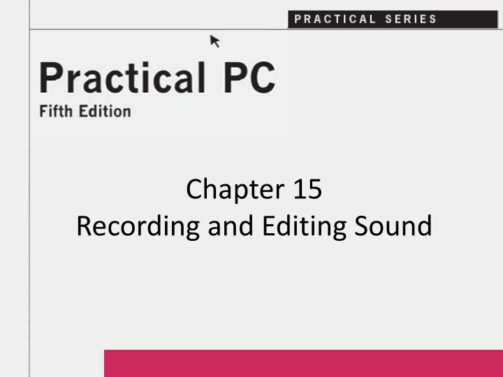 Chapter 15 recording and editing sound