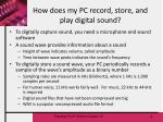 how does my pc record store and play digital sound
