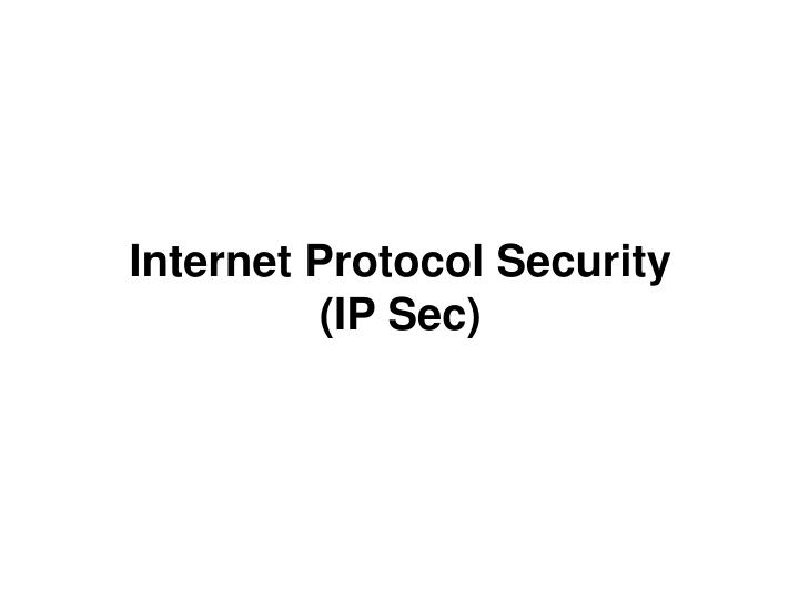 Internet protocol security ip sec
