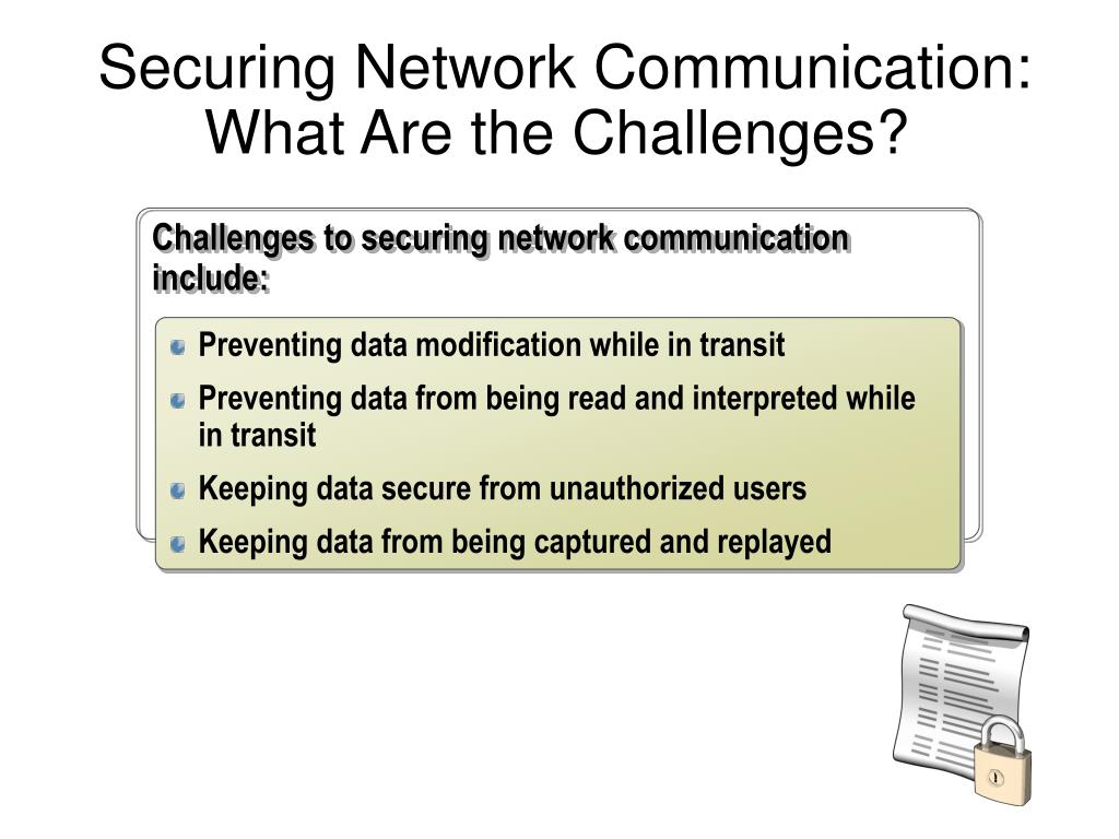 Securing Network Communication: What Are the Challenges?