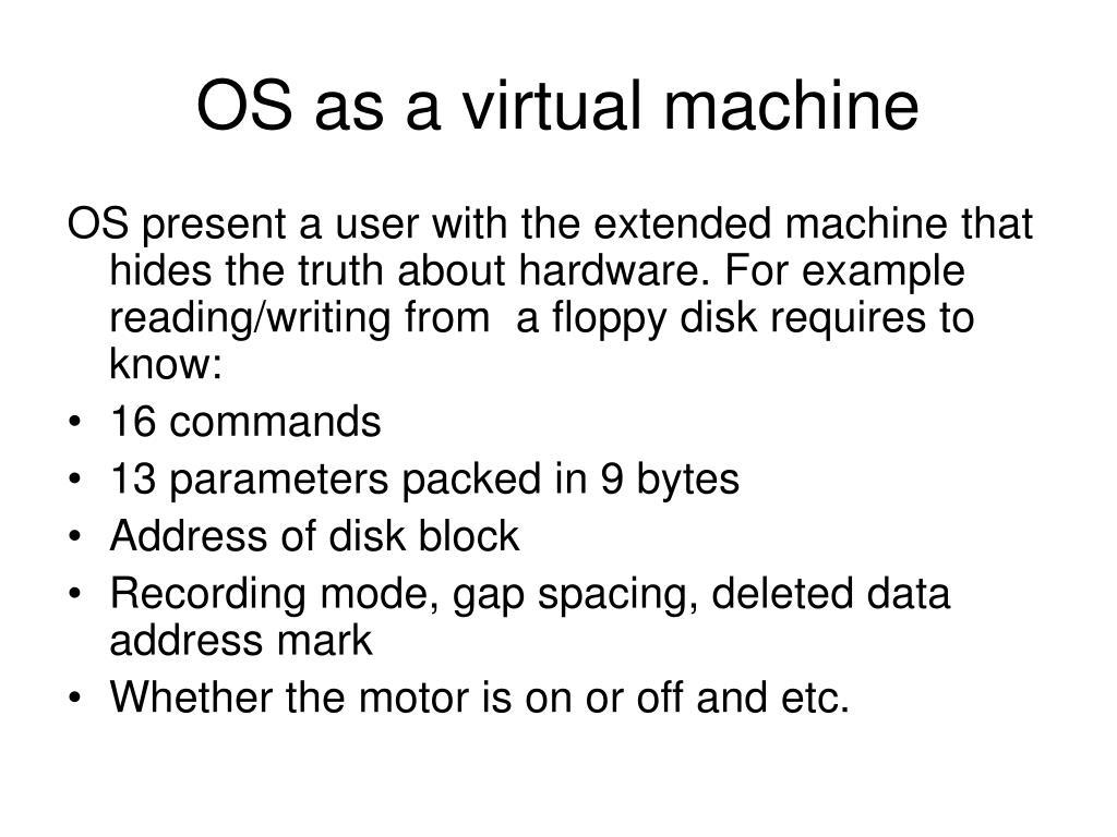 OS as a virtual machine