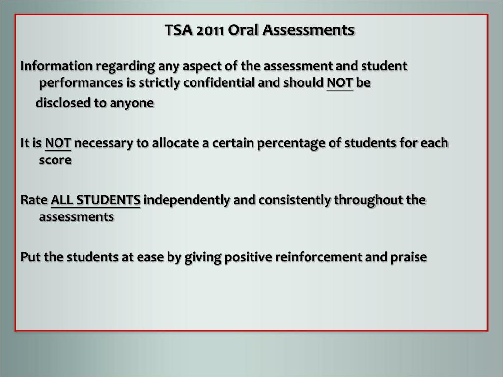 Information regarding any aspect of the assessment and student performances is strictly confidential and should