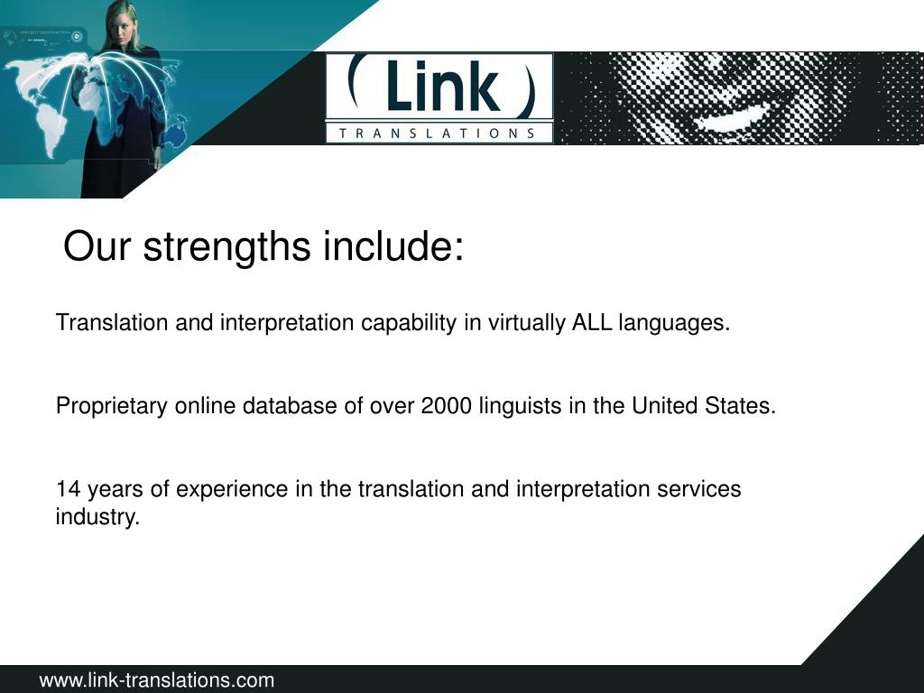 Our strengths include: