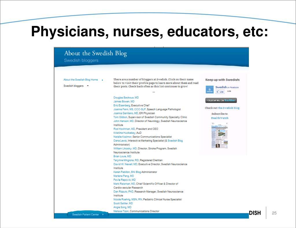 Physicians, nurses, educators, etc: