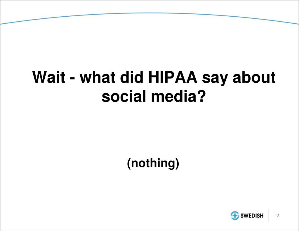 Wait - what did HIPAA say about social media?